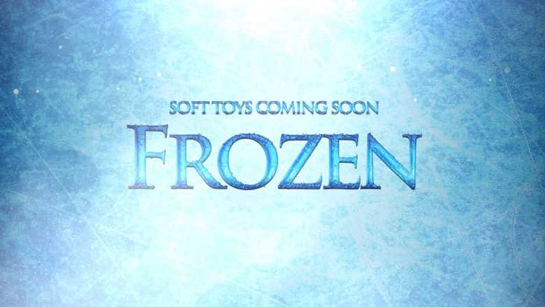 Frozen soft toys coming soon from LG Leisure